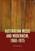 Australian music and modernism, 1960 - 1975