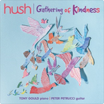 Hush Vol.19 : Gathering of Kindness / Tony Gould, piano, Peter Petrucci, guitar.default/product?slug=hush-vol-19-gathering-of-kindness