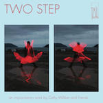 TWO STEP / an improvisatory work by Cathy Milliken and friends.default/product?slug=two-step