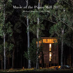 Music of the Piano Mill 2017