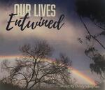 Our lives entwined