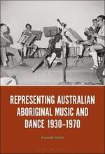 Representing Australian Aboriginal Music and Dance 1930-1970