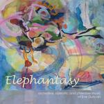 Elephantasy : orchestral, operatic and chamber music of Eve Duncan.default/product?slug=elephantasy-orchestral-operatic-and-chamber-music-of-eve-duncan