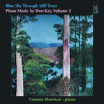 Blue Sky Through Still Trees : Piano Music by Don Kay, Volume 2 / Music by Don Kay ; performed by Vanessa Sharman.default/product?slug=blue-sky-through-still-trees-piano-music-by-don-kay-volume-2