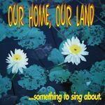 Our home, our land