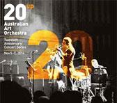 Australian Art Orchestra - 20th anniversary series 5-7 November 2014