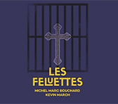 Insight: Les Feluettes, and the lessons learnt