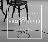 Ensemble Offspring: Lone Hemispheres - Solo Sessions
