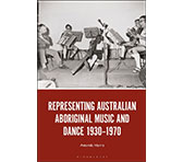 New book: Representing Australian Aboriginal Music and Dance 1930-1970