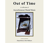 Out of Time: asynchronous music for virtual and socially distanced choirs