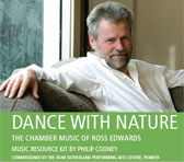 New music resource kit: Dance with Nature - the chamber music of Ross Edwards
