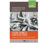 A new education resource: Four Songs from 'Dead Songs' (Schultz)