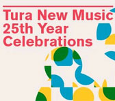 Tura New Music 25 years